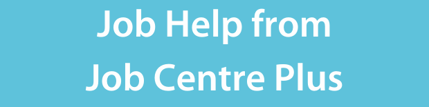 Job help from Job Centre Plus on a light blue background.