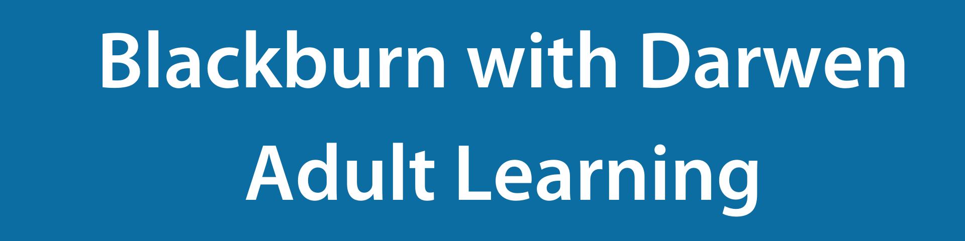 Blackburn with Darwen Adult Learning.